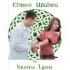 Three Wishes - Brenna Lyons