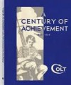 A Century of Achievement: Colt's 100th Anniversary Fire Arms Manual, 1836-1936 - Paladin Press