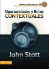 Oportunidades y Retos Contextuales - Anonymous Anonymous, John R.W. Stott
