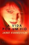 A Vida Por Um Fio - Janet Evanovich