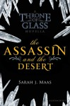 The Assassin and the Desert - Sarah J. Maas