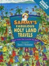 Sammy's Fabulous Holy Land Travels/Sammy Visits the Land of the Bible (A Seeking Sammy Book) - Daniel J. Hochstatter