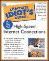 Complete Idiot's Guide to High-Speed Internet Connections - Mark Soper