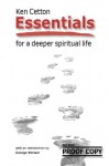 Essentials for a Deeper Spiritual Life - Ken Cetton, George Verwer