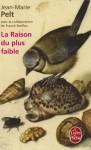 La Raison Du Plus Faible - Jean-Marie Pelt