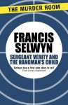 Sergeant Verity and the Hangman's Child - Francis Selwyn