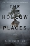 The Hollow Places - T. Kingfisher