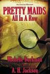 Pretty Maids All in a Row - Michelle Buckman, A.H. Jackson