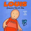 Louis - Dreams Never Die - Metaphrog