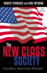 The New Class Society: Goodbye American Dream? - Robert Perrucci, Earl Wysong