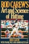 Rod Carew's Art and Science of Hitting - Rod Carew, Armen Keteyian, Frank Pace, Ian Ketey, Pace
