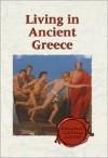 Living in Ancient Greece (Exploring Cultural History) - John E. Becker