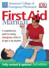 American College of Emergency Physicians First Aid Manual, Secondedition (American College of Emergency Physicians) - Jon R Krohmer, American College of Emergency Physicians