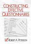 Constructing Effective Questionnaires - Robert W. Peterson