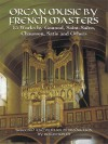 Organ Music by French Masters: 13 Works by Gounod, Saint-Saëns, Chausson, Satie and Others - Rollin Smith