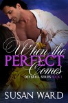 When The Perfect Comes (The Deverell Series Book 1) - Susan Ward, Viola Cross, Sara Eirew