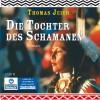 Die Tochter des Schamanen - Thomas Jeier
