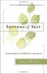 Rhythms of Rest: Finding the Spirit of Sabbath in a Busy World - Shelly Miller, Mark Buchanan
