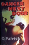 Danger Next Door - Q. Patrick