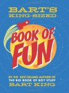 Bart's King Sized Book of Fun - Bart King, Chris Sabatino