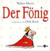 Der Fönig: Sonderausgabe. - Walter Moers, Dirk Bach