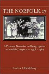 The Norfolk 17: A Personal Narrative on Desegregation in Norfolk, Virginia, in 1958-1962 - Andrew Heidelberg