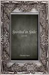 Spirited in Spite - Christin Haws