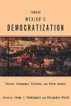 Toward Mexico's Democratization: Parties, Campaigns, Elections and Public Opinion - J. Dominguez, Jorge I. Domínguez, Alejandro Poire