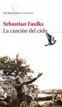 La canción del cielo - Sebastian Faulks, Vicente Villacampa Armengol