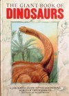 The Giant Book of Dinosaurs : A Colourful Guide to the Fascinating World of the Dinosaurs - Michael J. Benton, Martin Knowelden
