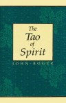 The Tao of Spirit - John-Roger