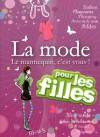La Mode: Le Mannequin, C'est Vous! - Anne-Sophie Jouhanneau, Dorothée Jost, Lionel Antoni, Élisabeth Hebert, Diglee