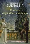 Il valzer degli alberi e del cielo. L'ultimo amore di Van Gogh - Jean-Michel Guenassia, Francesco Bruno