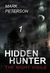 Mystery : Hidden - The night Vigil: (Hidden hunter, Mystery, Suspense, Thriller, Suspense Crime Thriller) (ADDITIONAL BOOK INCLUDED ) (Suspense Thriller Mystery: Hidden Hunter) - Mark Peterson