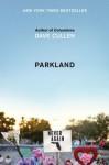 Parkland: Birth of a Movement - Dave Cullen