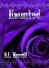 Haunted - R.L. Merrill