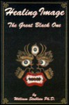 Healing Image: The Great Black One - William Stablein