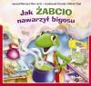 Jak Żabcio nawarzył bigosu - Mariusz Niemycki