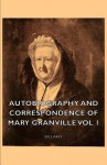 Autobiography and Correspondence of Mary Granville - Vol 1 - Mary Delany