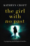 The Girl With No Past - Kathryn Croft