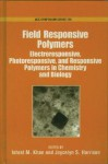 Field Responsive Polymers: Electroresponsive, Photoresponsive, and Responsive Polymers in Chemistry and Biology - Ishrat Khan, Joycelyn Harrison