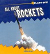 All About Rockets (Blast Off!) - Miriam Gross, Joanne Randolph