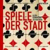 Spiele Der Stadt: Gluck, Gewinn Und Zeitvertreib Passagen Des Spiels IV - Ernst Strouhal, Manfred Zollinger, Brigitte Felderer