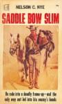 Saddle Bow Slim - Nelson C. Nye