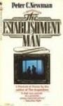The Establishment Man: A Portrait of Power - Peter C. Newman