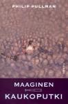 Maaginen kaukoputki (Universumien tomu, osa 3) - Philip Pullman, Helene Bützow