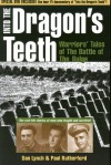 Into the Dragon's Teeth: Warriors' Tales of The Battle of The Bulge - Dan Lynch