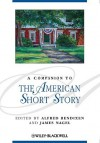 A Companion to the American Short Story - Alfred Bendixen