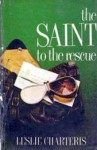 The Saint To The Rescue - Leslie Charteris
