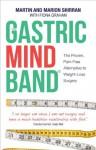 The Gastric Mind Band® - Martin Shirran, Fiona Graham